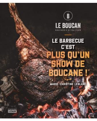 Le barbecue c'est plus qu'un show du boucane!